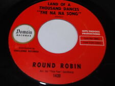 Round Robin: Land Of A Thousand Dances The Na Na Song / Yea Yea 45