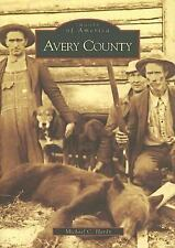 Images of America: Avery County by Michael C. Hardy (2005, Paperback)