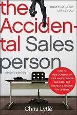 The Accidental Salesperson: How to Take Control of Your Sales Career and Earn t