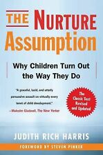 The Nurture Assumption: Why Children Turn Out the Way They Do, Revised and Updat