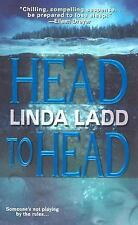 Head to Head by Linda Ladd (2006, Paperback)