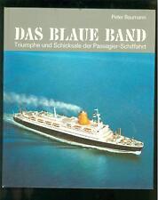 Das Blaue Band Triumphe und Schicksale der passagier Schiffahrt