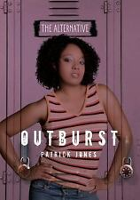 The Alternative: Outburst by Patrick Jones (2014, Paperback)