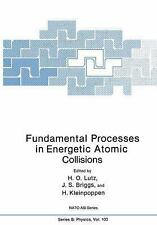 Nato Science Series B: Fundamental Processes in Energetic Atomic Collisions...