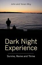 Dark Night Experience: Survive, Revive and Thrive