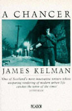 A Chancer (Picador Books) - James Kelman