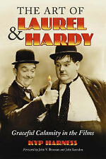 The Art of Laurel and Hardy: Graceful Calamity in the Films, Harness, Kyp, Good,