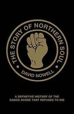 The Story of Northern Soul: A Definitive History of the Dance Scene That...