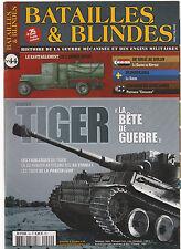 BATAILLES & BLINDES N°44 DOSSIER TIGER / GUERRE DU KIPPOUR / CRUSADER / SUEDE