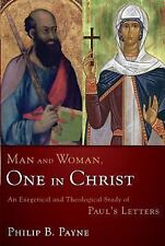 Man and Woman, One in Christ: An Exegetical and Theological Study of Paul's Lett