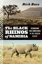 The Black Rhinos of Namibia : Searching for Survivors in the African Desert