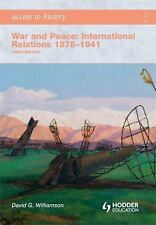 Access to History: War and Peace: International Relations 1878-1941, Williamson,