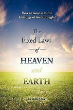 The Fixed Laws of Heaven and Earth: How to move into the blessings of God thro..