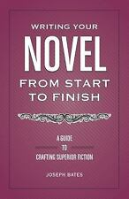 The Nighttime Novelist: Finish Your Novel in Your Spare Time Bates, Joseph Hard