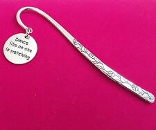 Antique Silver Plt 'Dance Like No One Is Watching' Bookmark,  Ladies Girls Gift