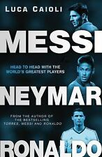 Messi, Neymar, Ronaldo : Head to Head with the World's Greatest Players by...