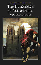 The Hunchback of Notre Dame (Wordsworth Classics) Victor Hugo Very Good Book
