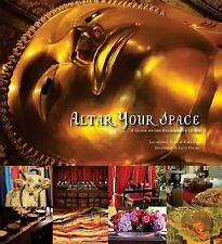 Altar Your Space : A Guide to the Restorative Home by Jagatjoti S. Khalsa,...