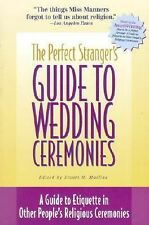 The Perfect Stranger's Guide to Wedding Ceremonies: A Guide to Etiquette in Othe