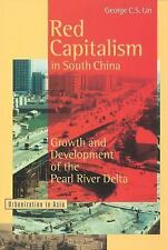Red Capitalism in South China: Growth and Development of the Pearl River...