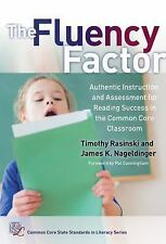 Fluency Factor : Authentic Instruction and Assessment for Reading Success in...