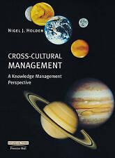 Cross-cultural Management: A Knowledge Management Perspective, Holden, Prof Nige