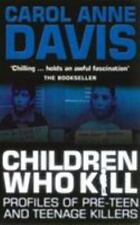 Children Who Kill: Profiles of Pre-teen and Teenage Killers (2003)-ExLibrary