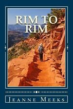Rim to Rim : Death in the Grand Canyon by Jeanne Meeks (2013, Paperback)