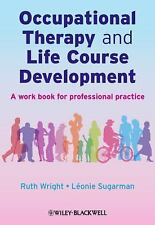 Occupational Therapy and Life Course Development: A Work Book for Professional P