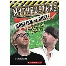 Discovery Channel's MYTHBUSTERS Science Fair Book #2 by Samantha Margles