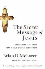 The Secret Message of Jesus: Uncovering the Truth that Could Change Everything,