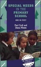 Special Needs in the Primary School : One in Five? by Paul Croll and Diana...