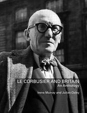 Le Corbusier and Britain: An Anthology, , Good, Hardcover