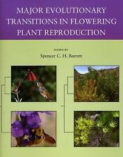 Major Evolutionary Transitions in Flowering Plant Reproduction (2008, Paperback)