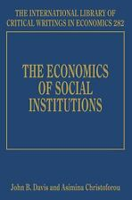 The Economics of Social Institutions (The International Library of Critical Writ