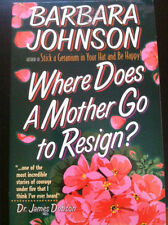 Where Does a Mother Go to Resign? by Barbara Johnson store#615