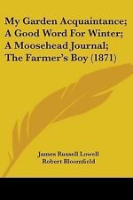 My Garden Acquaintance; a Good Word for Winter; a Moosehead Journal; the...
