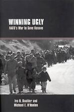 Winning Ugly: NATO's War to Save Kosovo Daalder, Ivo H., O'Hanlon, Michael E. H