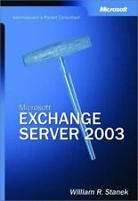 Pocket Consultant: Microsoft® Exchange Server 2003 by William R. Stanek