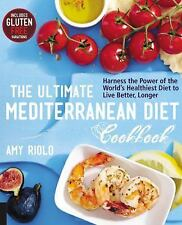 The Ultimate Mediterranean Diet Cookbook : Harness the Power of the World's...