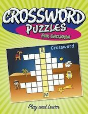 Crossword Puzzles for Children : Play and Learn by Speedy Publishing LLC...