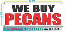 WE BUY PECANS Banner Sign NEW Size Best Quality for The $