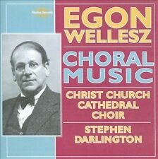 NEW - Choral Music by Wellesz; Christ Church Cathedral Choir; Darlingt
