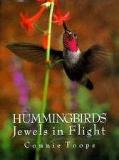 Hummingbirds: Jewels in Flight Toops, Connie Hardcover