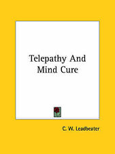 Telepathy and Mind Cure by C W Leadbeater (Paperback / softback, 2005)