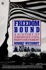 Freedom Bound : A History of America's Civil Rights Movement by Robert Weisbrot