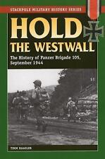 Hold the Westwall: The History of Panzer Brigade 105, September 1944 Stackpole