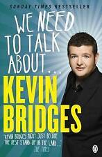 We Need to Talk About ... Kevin Bridges by Kevin Bridges (Paperback, 2015)