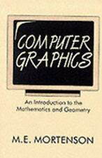 Computer Graphics: An Introduction to the Mathematics and Geometry