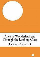 Alice in Wonderland and Through the Looking Glass by Lewis Carroll (2010,...